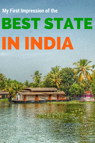 My First Impression Of The Best State In India – Kerala