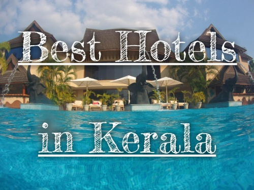 6 OF THE BEST HOTELS AND RESORTS IN KERALA