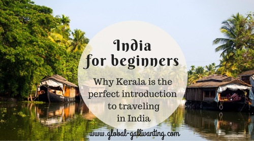 India For Beginners – Why Kerala Is The Perfect Introduction To Traveling In India